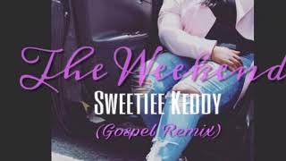 Sweetiee Keddy-The Weekend (Gospel Version) Audio