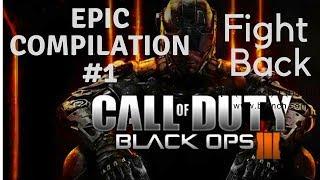 Black Ops 3 Epic Compilation #1 Fight Back