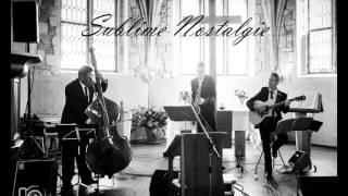 Sublime Nostalgie - Jazz Manouche/Swing/Bossa Nova
