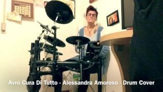 Avro Cura Di Tutto - Alessandra Amoroso - Drum Cover