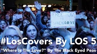 "The Black Eyed Peas ""Where Is The Love"" Cover by LOS 5"