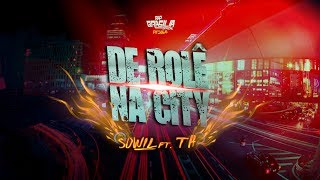 Sowil feat. TH - De rolê na city ( Prod. DJ Ryan/It's Me recordz )
