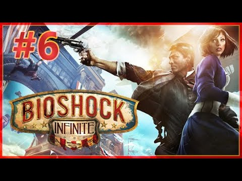 Bioshock Infinite (2013) Gameplay Walkthrough   Part 6 [PS4 1080p 60FPS]