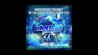 Brennan Heart - We Can Escape (Intents 2012 Anthem) (SMK 2017 Edit)