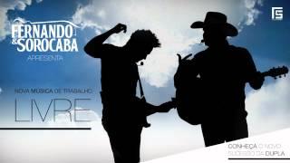Fernando & Sorocaba - Livre (Oficial Rádios)