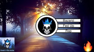 Bazanji - Fed Up (Copyright Free✅ Rap Music) [Gaming Music]