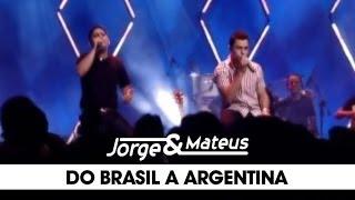 Jorge e Mateus - Do Brasil à Argentina - [DVD Ao Vivo Em Goiânia] - (Clipe Oficial)
