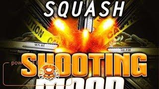 Squash - Shooting Mood - August 2017