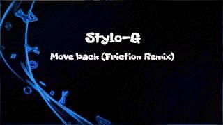 Stylo-G - Move Back (Friction Remix)