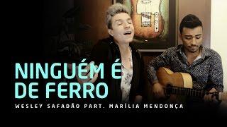 Ninguém é de Ferro - Wesley Safadão part. Marília Mendonça (Cover)