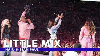 Little Mix - Hair ft Sean Paul (Live At Capital's Summertime Ball 2017)