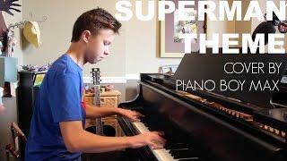 Superman Theme - John Williams - Piano Cover - Piano Boy Max