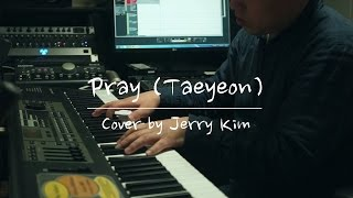 [TAEYEON/태연] Pray (2016) MR - Piano Cover by Jerry Kim [Butterfly Kiss concert] 멜로디없는 반주 (K-Pop)