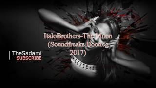 ItaloBrothers - The Moon (Soundfreaks Bootleg 2017)