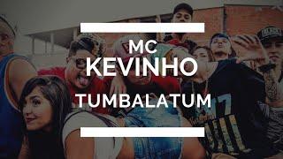 Mc Kevinho - Tumbalatum (•Letra/Legenda•)