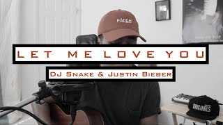 Let Me Love You by DJ Snake & Justin Bieber   JR Aquino Cover