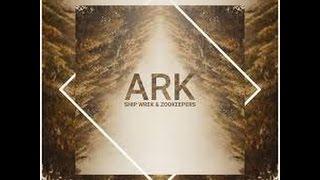 Shipwreck & Zookeepers - Ark (Original Mix)