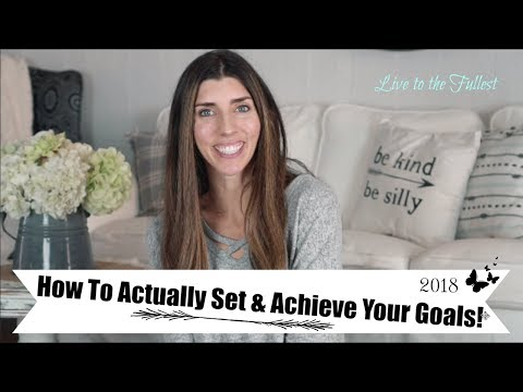 HOW TO ACHIEVE YOUR GOALS IN 2018  | LET DO THIS!  | Momma from scratch