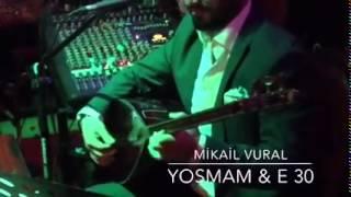MİKAİL VURAL YOSMAM & E30
