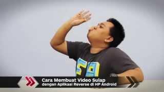 Cara Membuat Video Sulap dengan Aplikasi Reverse di HP Android