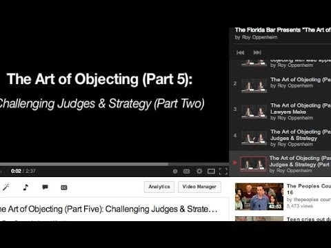 The Art of Objecting (Part Five): Challenging Judges & Strategy (Part II)