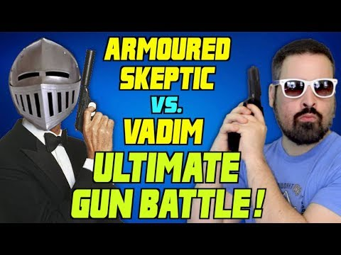 ARMOURED SKEPTIC vs VADIM : THE ULTIMATE GUN BATTLE!