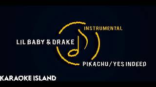 Lil Baby & Drake - Pikachu/Yes Indeed (Official Instrumental)
