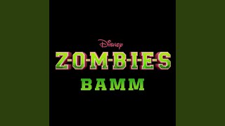 """BAMM (From """"ZOMBIES"""")"""