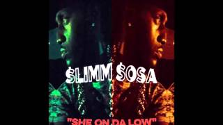 Slimm Sosa - She On Da Low