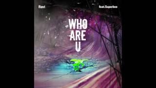 [Mixtape] 라비(Ravi) - Who are U (Feat.Superbee)