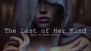Magic Fantasy Music - The Last of Her Kind ( Epic Emotional )