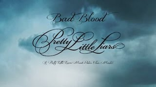 Bad Blood - A Pretty Little Liars Music Video