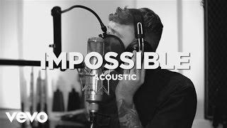 James Arthur - Impossible (Acoustic) width=