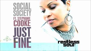 Social Society feat Stephanie Cooke - Just Fine (Original)