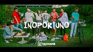 Tachame La Doble - Inoportuno (Video Oficial)