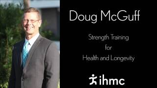 Doug McGuff-Strength Training for Health and Longevity