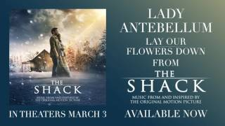 Lady Antebellum - Lay Our Flowers Down [Official Audio] (From The Shack)