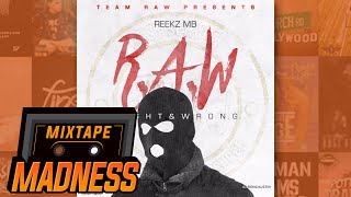 Reekz MB - All I Wanted (ft Baseman) [R.A.W] | @MixtapeMadness