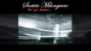 Sexteto Milonguero  - Tu... El Cielo y Tu...
