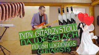 Typy gitarzystów na weselach :)
