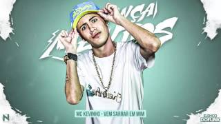 MC Kevinho - Vem Sarrar Em Mim (DJ Batata) (Mês De Relançamentos 2016)