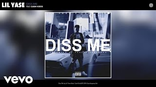 Lil Yase - Diss Me (Audio) ft. Cash Kidd
