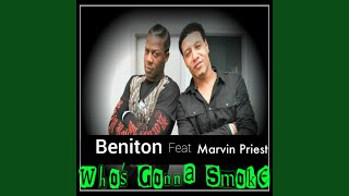 Who's Gonna Smoke (feat. Marvin Priest)