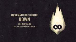 Thousand Foot Krutch: Down (Official Audio)