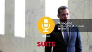 The Bones of J.R. Jones - Sing Sing [SUITS Soundtrack]