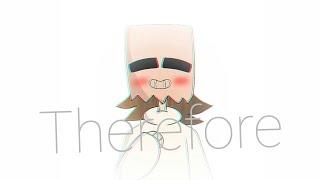 THEREFORE //meme// (gift for sleepykinq)
