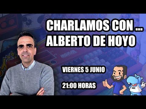 Charlamos con... Alberto De Hoyo