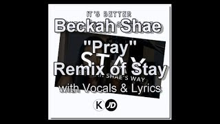 "Beckah Shae ""Pray"" Remix of Stay   with Vocals & Lyrics"