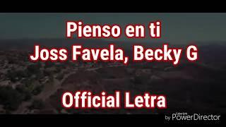 Pienso en ti - Joss Favela, Becky G / Official Letra