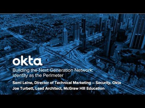 Okta Forum New York - Building the Next Generation Network: Identity as the Perimeter
